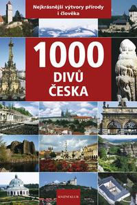 1000 divů Česka - Nejkrásnější výtvory přírody i člověka