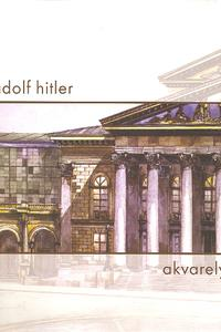 Akvarely - Adolf Hitler